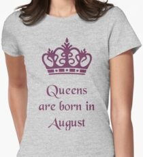 Queens are born in August Women's Fitted T-Shirt