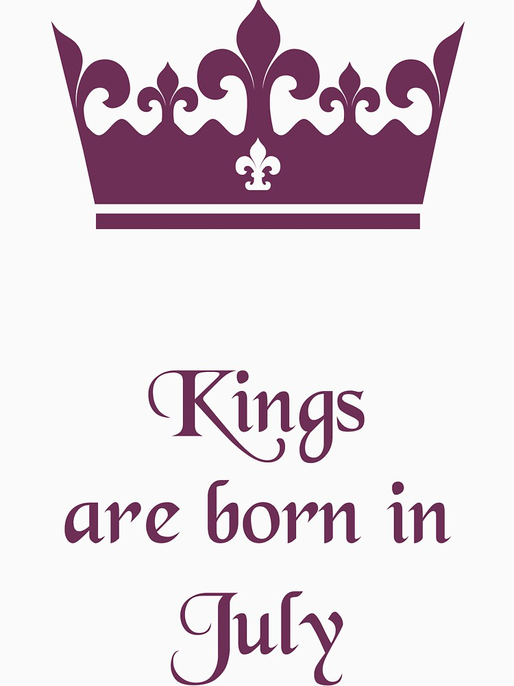 Kings are born in July by gijst
