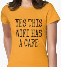 YES THIS WIFI HAS A CAFE T-Shirt
