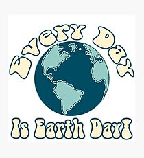 Every Day is Earth Day - True Blue Photographic Print