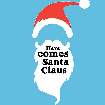 Here Comes Santa Claus  by snitts