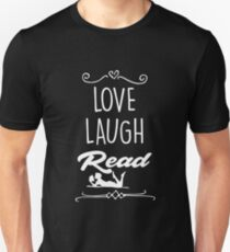 love laugh read Reading t-shirt book and books lovers  Unisex T-Shirt
