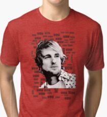 """""""Wow.""""- Owen Wilson Tri-blend T-Shirt"""