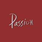 """Passion"" hand drawn typography by BillOwenArt"