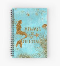 Always be a mermaid- Gold Glitter Mermaid and Typography on Sea Foam Spiral Notebook