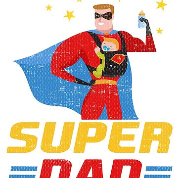 Cute Funny Super Dad by Katnovations
