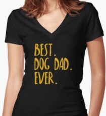 Best Dog Dad Ever Women's Fitted V-Neck T-Shirt