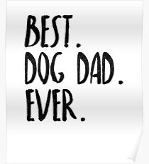 Best Dog Dad Ever Poster