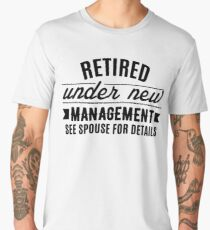 Retired Under New Management Men's Premium T-Shirt