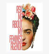 Ask me about my feminist agenda Photographic Print