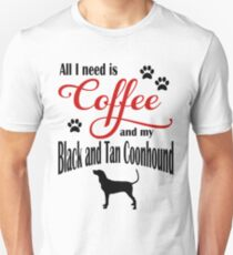 Coffee and my Black and Tan Coonhound T-Shirt