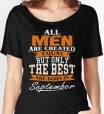 All men the best are born in September Women's Relaxed Fit T-Shirt