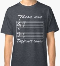 13 8 6 4 these are difficult times Classic T-Shirt