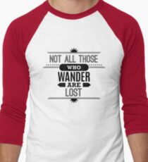 Not All Those Who Wonder Are Lost T-Shirt