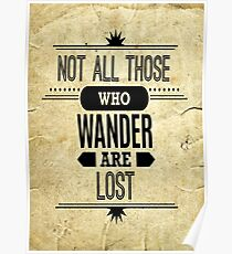 Not All Those Who Wonder Are Lost Poster