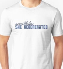 Nevertheless She Regenerated T-Shirt
