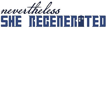 Nevertheless She Regenerated by Tiki2