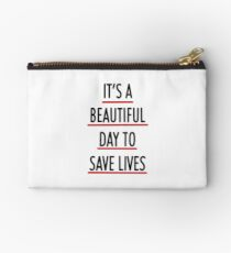 It's a beautiful day to save lives  Studio Pouch