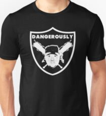 DANGEROUSLY T-Shirt