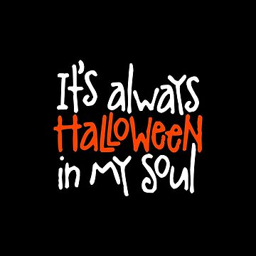 Its always Halloween in my soul by LudlumDesign