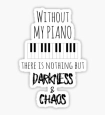 Without My Piano - Funny Musician Merch Sticker