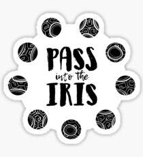 Pass into the Iris. Sticker