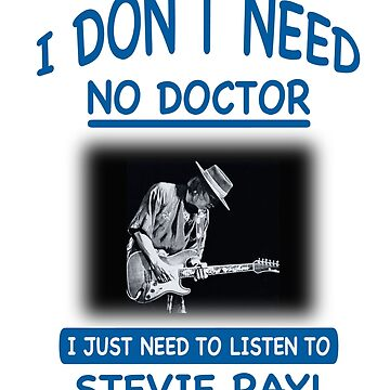 I Don't Need No Doctor by dht2013
