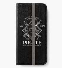 Always Be Yourself Unless You Can Be A Pirate iPhone Wallet/Case/Skin