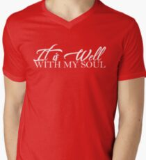 It is Well...With My Soul Men's V-Neck T-Shirt