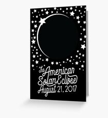 Solar Eclipse 2017 Shirt - The American Total Solar Eclipse Starfield - August 21, 2017 Greeting Card
