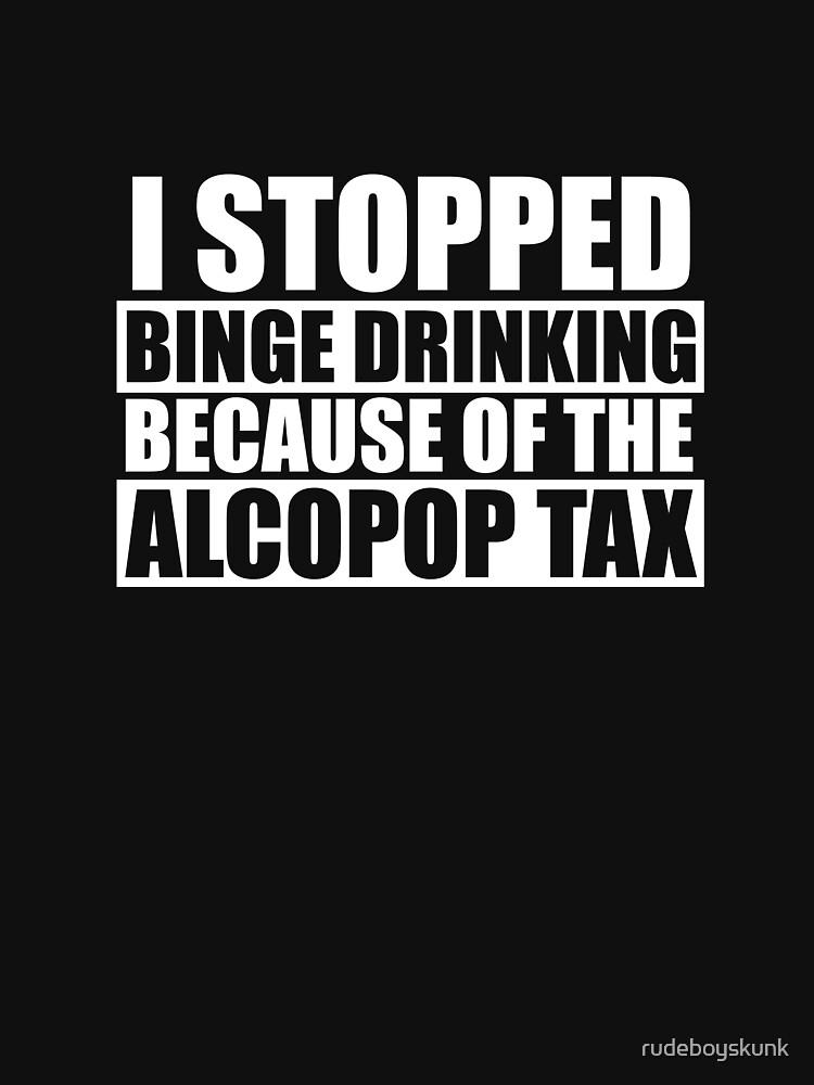 Alcopop Tax Tshirt (white print) by rudeboyskunk