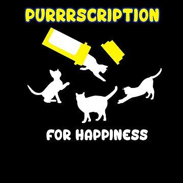 Purrrscription (Prescription) for Happiness (Cats) by marinn
