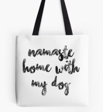 Namaste Home With My Dog Tote Bag