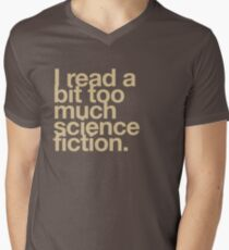 I read a bit too much science fiction. Men's V-Neck T-Shirt