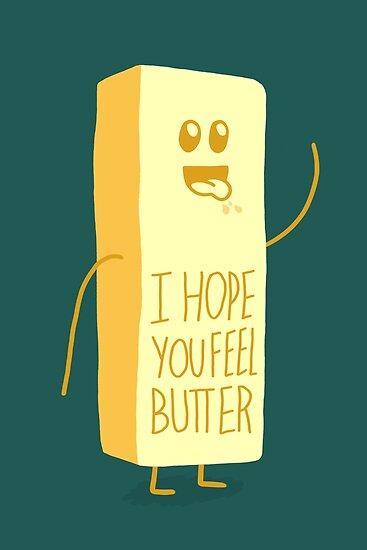 I Hope You Feel Better Butter Posters By Littlehikerbird