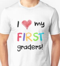 I love my first graders! crayon drawn effect. Perfect for teachers T-Shirt