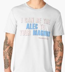 Be the alec to your magnus Men's Premium T-Shirt