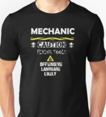 MECHANIC CAUTION FLYING TOOL AND OFFIENSIVE LANGUAGE LIKELY Unisex T-Shirt