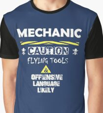 MECHANIC CAUTION FLYING TOOL AND OFFIENSIVE LANGUAGE LIKELY Graphic T-Shirt