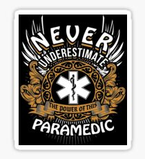 Never Underestimate The Power Of Paramedic T-Shirt Sticker