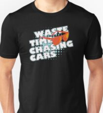 Waste Time Chasing Cars v2 T-Shirt
