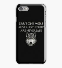 Leave one Wolf Alive and The Sheep Are Never Safe iPhone Case/Skin
