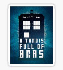 A TARDIS Full Of Bras Sticker
