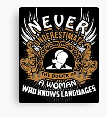 Never Underestimate The Power Of Interpreter T-Shirt Canvas Print