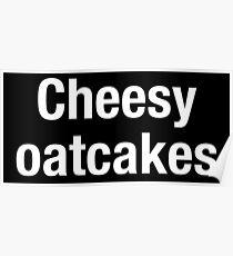 Cheesy Oakcakes Poster