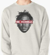 Be Humble  Pullover