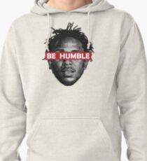 Be Humble  Pullover Hoodie