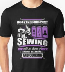 Weekend Forecast For Sewing Girl T-Shirt Unisex T-Shirt