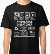 AMBULANCE DISPATCHER - NICE DESIGN 2017 Classic T-Shirt