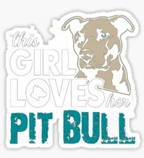 This Girl love her Pit Bull Sticker